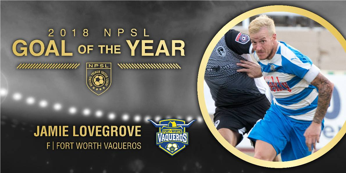 NPSL GOAL OF THE YEAR: Fort Worth Vaqueros FC's Lovegrove scores it