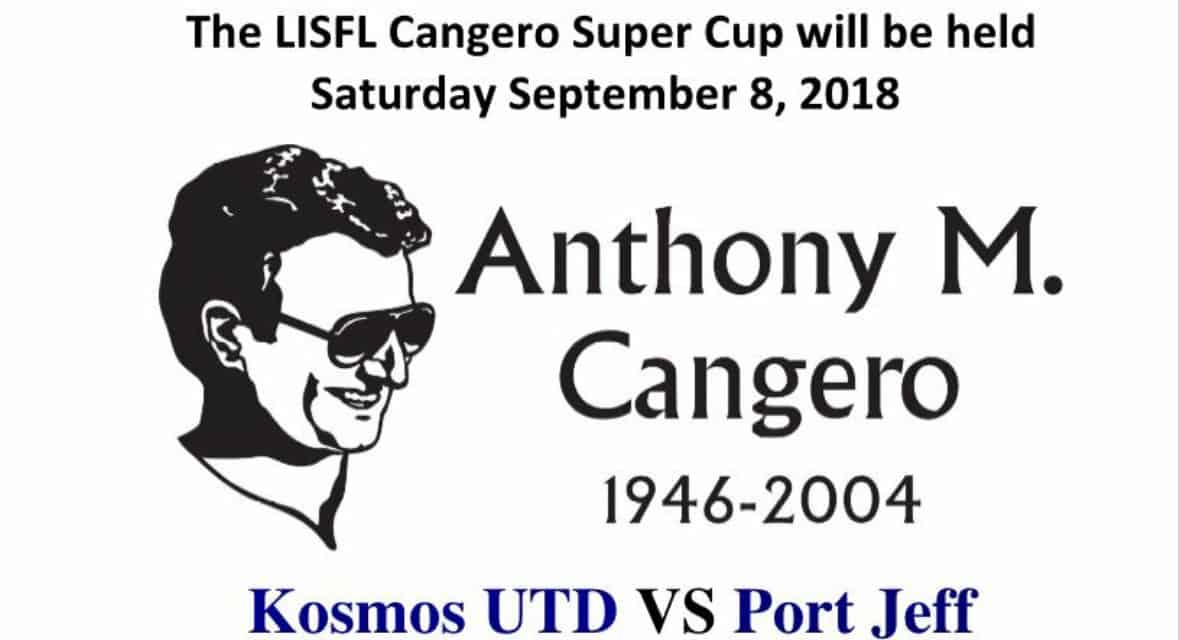 CANGERO SUPER CUP: Kosmos United FC vs. Port Jefferson SC in LISFL kickoff Saturday