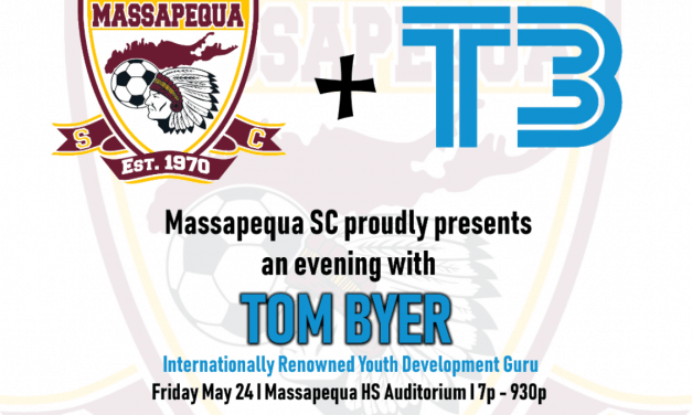 A NIGHT WITH TOM BYER: Massapequa S.C. to host soccer development expert May 24