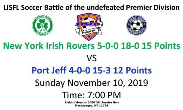 THE BATTLE OF UNBEATENS: Irish Rovers vs. Port Jeff in big LISFL clash