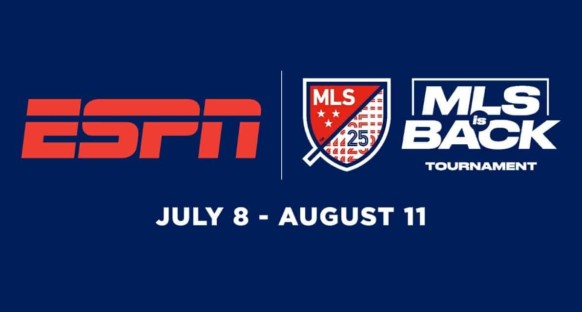 SOME ADDITIONS : ESPN to show 3 more MLS Is Back Tournament matches