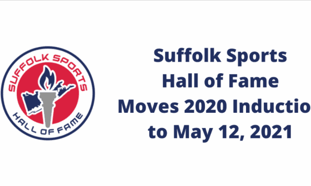 WAIT TIL NEXT YEAR: Suffolk Sports Hall of Fame induction moved to May 12, 2021