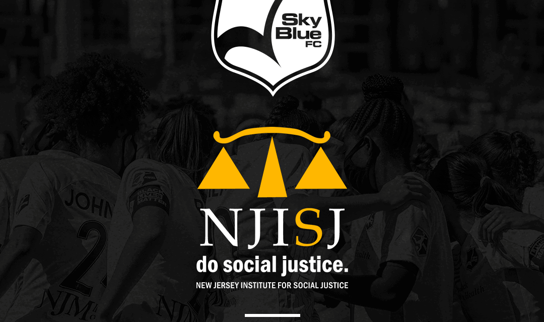 PLAYING FOR JUSTICE: Sky Blue FC partners with NJ Institute for Social Justice