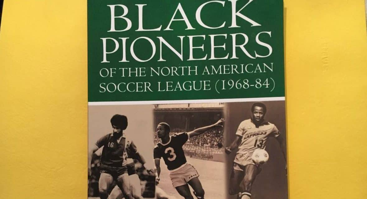 OFFSIDE REMARKS: Black Pioneers of North American Soccer League book honors players from back in the day